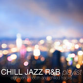Chill Jazz R&B Playlist von Various Artists