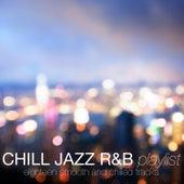 Chill Jazz R&B Playlist von Various Artists
