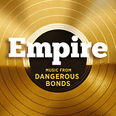 Empire: Music From 'Dangerous Bonds' von Empire Cast