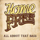 All About That Bass von Home Free