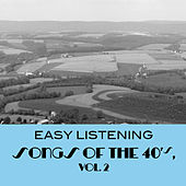 Easy Listening Songs of the 40's, Vol. 2 von Various Artists