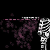 This Is What R&B Taught Me About Love, Vol. 1 de Various Artists
