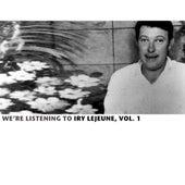 We're Listening To Iry Lejeune, Vol. 1 von Various Artists