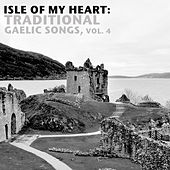 Isle Of My Heart: Traditional Gaelic Songs, Vol. 4 de Various Artists