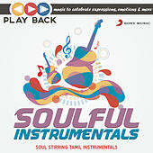 Playback: Soulful Instrumentals - Soul Stirring Tamil Instrumentals by Various Artists