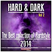Hard & Dark 2014, Vol. 2 (The Best Collection of Hardstyle) by Various Artists
