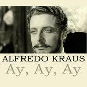 Ay, Ay, Ay de Alfredo Kraus