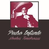 Noches Tenebrosas van Pedro Infante