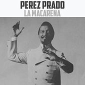La Macarena de Perez Prado