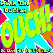 Push The Button, DJ Club Hit Sounds, Vol. 6 (Top Premium Rockerz Trance Edition) by Various Artists