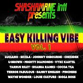 Easy Killing Vibe, Vol. 1 (Shashamane Intl Presents) by Various Artists