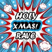 Holy XMAS Rave (24 Exploding Goa Psytrance & Energie Trance Traxx) by Various Artists