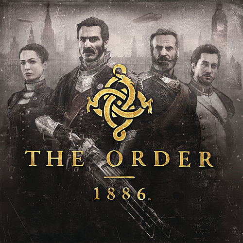 The Order: 1886 (Video Game Soundtrack) by Jason Graves