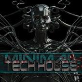 Minimal Tech House (Best in Minimal Techno Session) van Various Artists