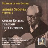 Masters of the Guitar: Andrés Segovia, Vol. 2 – Guitar Recital Through the Centuries (Remastered 2015) by Andres Segovia