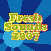 Fresh Sounds 2007 by Fresh Sounds 2007