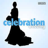 Celebration: Wedding by Various Artists