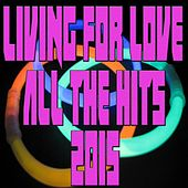 Living for Love All the Hits 2015 de Various Artists