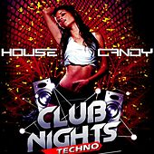 House Candy (Club Nights Techno) de Various Artists