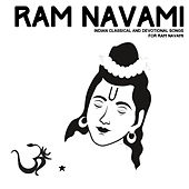 Ram Navami: Indian Classical and Devotional Songs by Various Artists