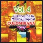 Clásicos de la Música Tropical Colombiana, Vol. 4 by Various Artists