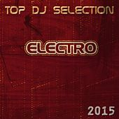 Top DJ Selection Electro 2015 (50 Fun Dance Essential Songs in Ibiza) von Various Artists