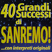 40 Grandi Successi di SANREMO!  ...con interpreti originali by Various Artists