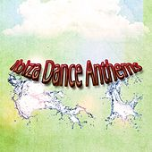 Ibiza Dance Anthems (50 Essential EDM Electro Latin House Hits) by Various Artists