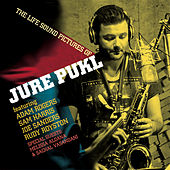 The Life Sound Pictures of Jure Pukl de Jure Pukl