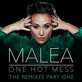 One Hot Mess - The Remixes Part One by Malea