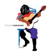 Tocata À Amizade by Yamandú Costa