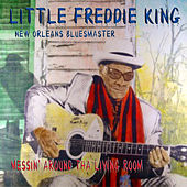 Messin' Around Tha Living Room by Little Freddie King