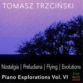 Piano Exploration, Vol. 6: Nostalgia, Preludiana, Flying, Evolutions von Tomasz Trzcinski