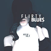 Flirty Blues - Best of, Vol. 1 by Various Artists