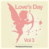 Love's Day, Vol. 3 (The Sound of Your Love) von Various Artists