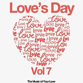 Love's Day, Vol. 7 (The Sound of Your Love) by Various Artists