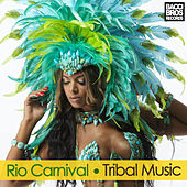 Rio Carnival : Tribal Music von Various Artists