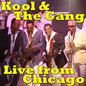Kool & The Gang Live from Chicago (Live) by Kool & the Gang