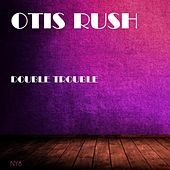Double Trouble von Otis Rush