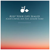 Keep Your Lips Sealed (Club Cheval Remix) [feat. Goldie Slim] - Single von The Dø