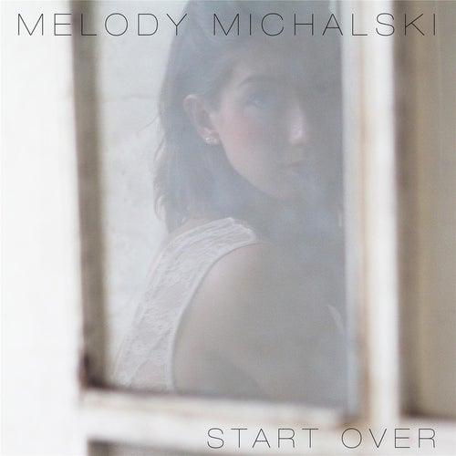 Start Over by Melody Michalski
