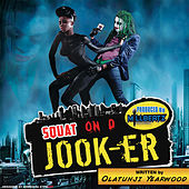 Squat On D Jook-Er by Various Artists