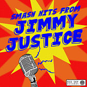 Smash Hits from Jimmy Justice di Jimmy Justice