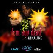Dem Ago Dead - Single by Alkaline