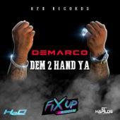 Dem 2 Hand Ya - Single by Demarco