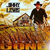 Already Gone by Jimmy Lewis