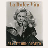Via Vittorio Veneto: La dolce vita (Tribute to Anita Ekberg) de Various Artists