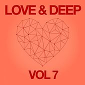Love & Deep, Vol. 7 by Various Artists