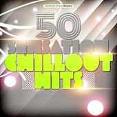 50 Sensation Chillout Hits von Various Artists