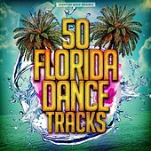 50 Florida Dance Tracks by Various Artists